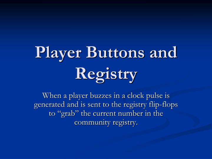 Player Buttons and Registry