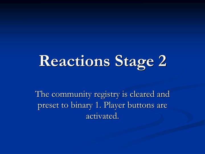 Reactions stage 2