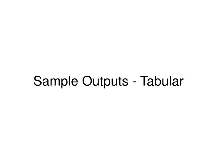 Sample Outputs - Tabular