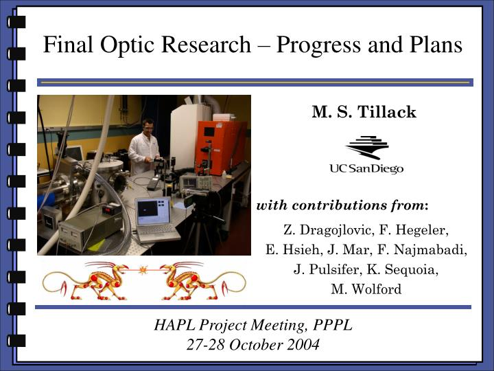 Final Optic Research – Progress and Plans