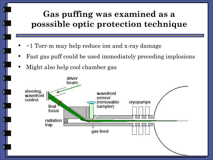 Gas puffing was examined as a posssible optic protection technique