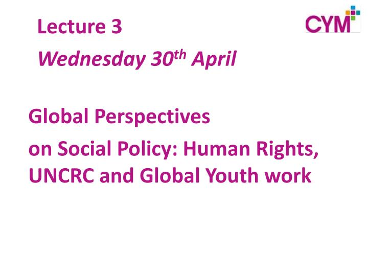 Global perspectives on social policy human rights uncrc and global youth work