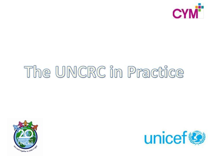 The UNCRC in Practice