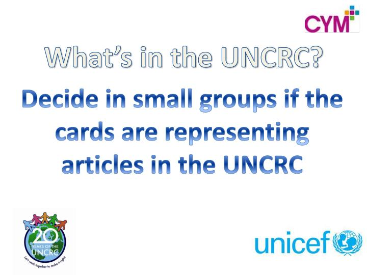 Decide in small groups if the cards are representing articles in the UNCRC
