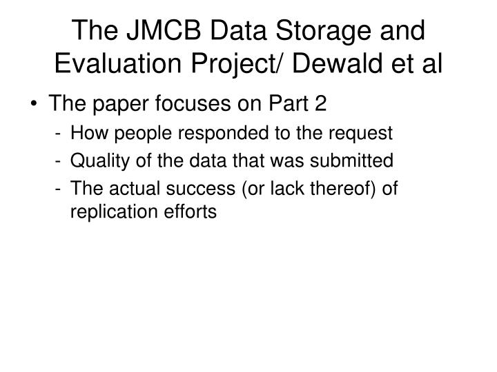 The jmcb data storage and evaluation project dewald et al