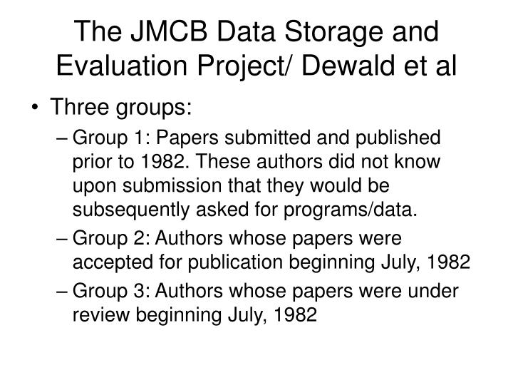 The JMCB Data Storage and Evaluation Project/ Dewald et al