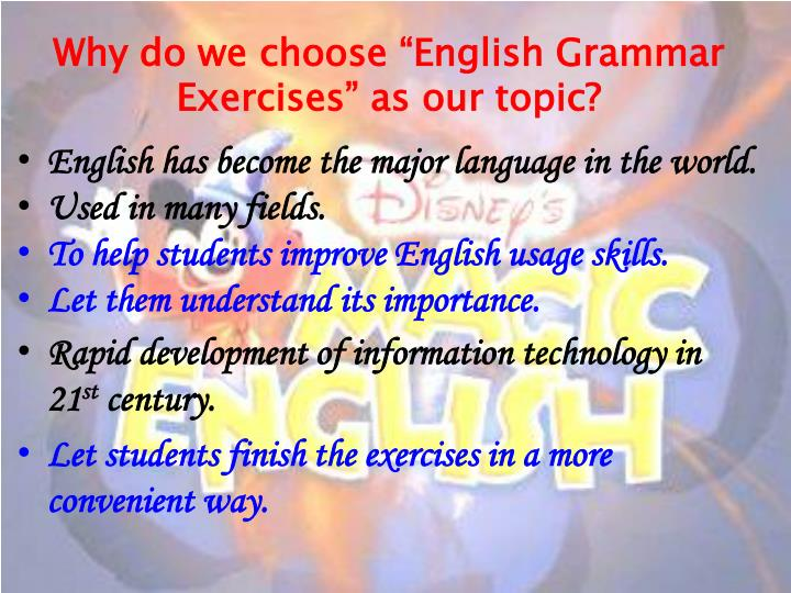 "Why do we choose ""English Grammar Exercises"" as our topic?"