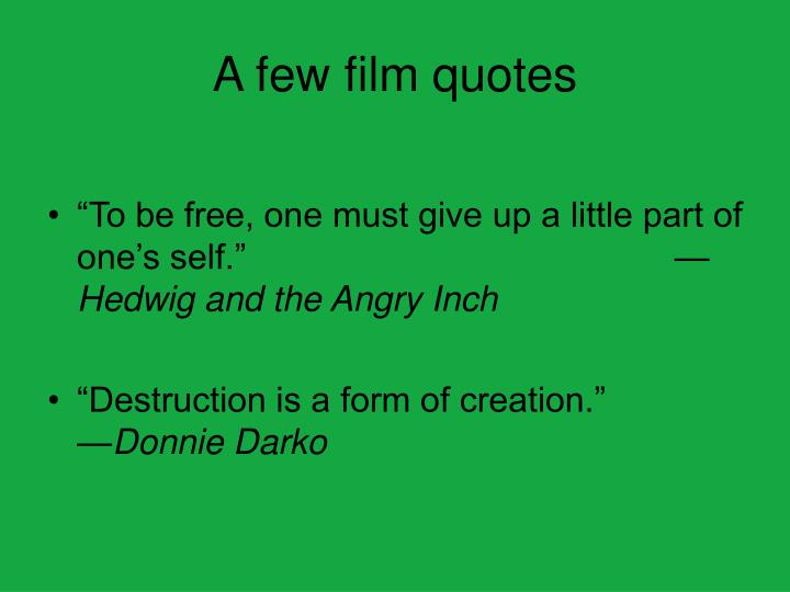A few film quotes