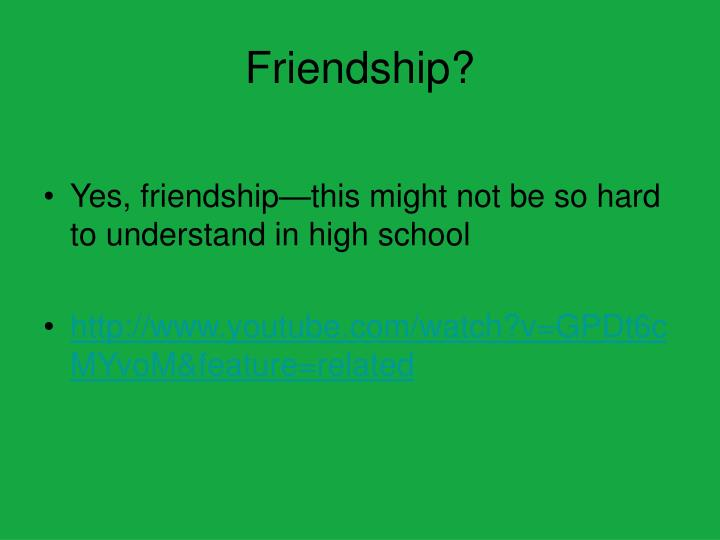 Friendship?
