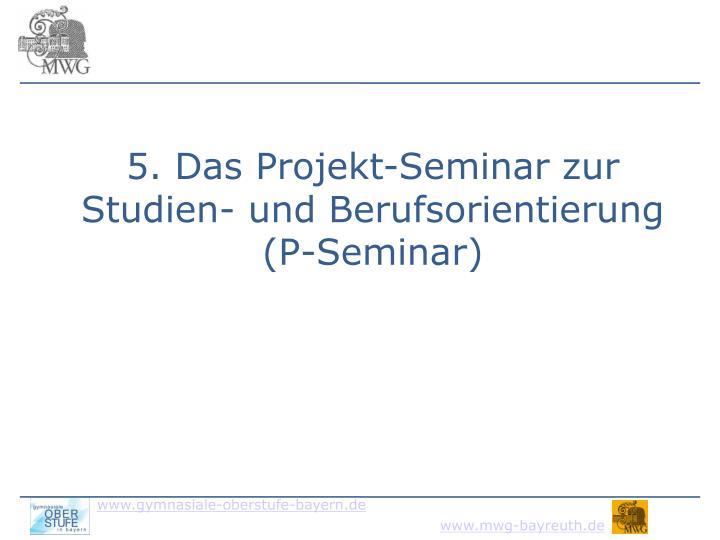 5. Das Projekt-Seminar zur