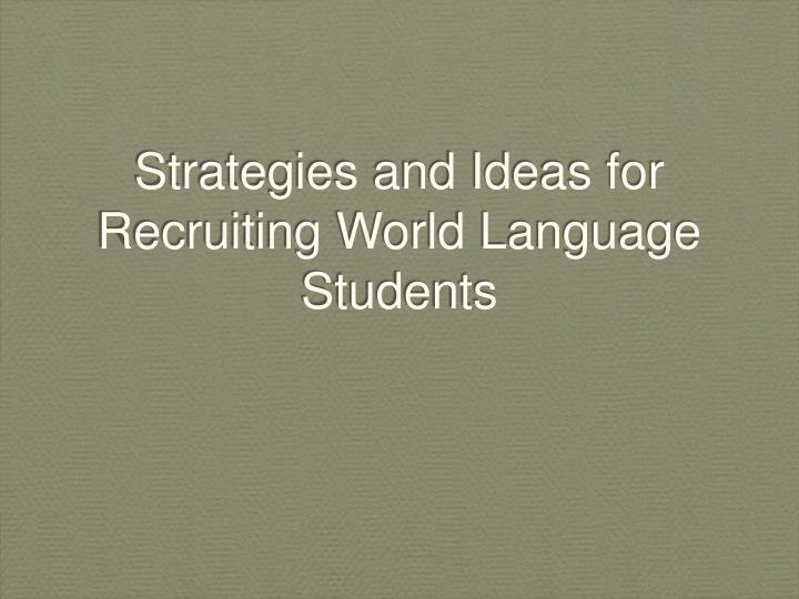 Strategies and ideas for recruiting world language students
