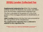 203 k lender collected fee
