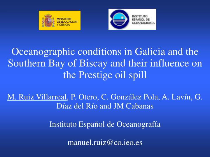 Oceanographic conditions in Galicia and the Southern Bay of Biscay and their influence on the Presti...
