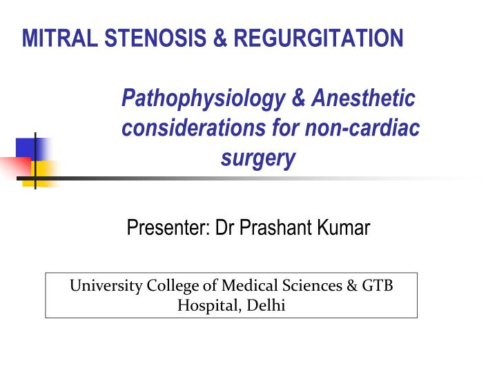 Mitral stenosis regurgitation pathophysiology anesthetic considerations for non cardiac surgery