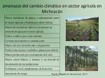 amenazas del cambio clim tico en sector agr cola en michoac n