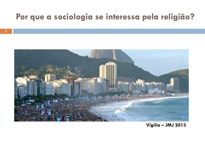 Por que a sociologia se interessa pela religião?