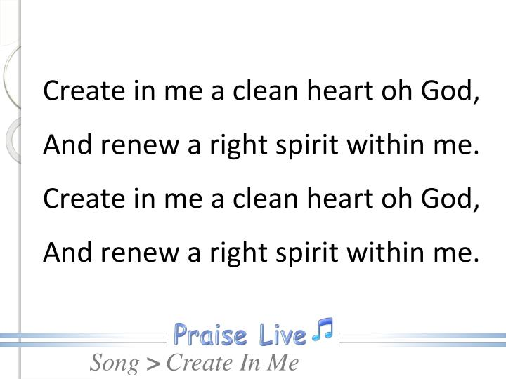 Create in me a clean heart oh God,