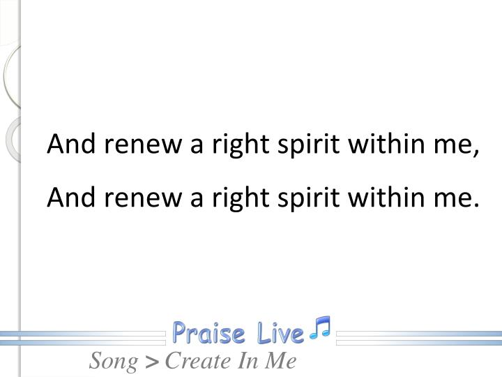And renew a right spirit within me,