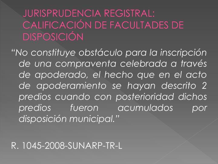 JURISPRUDENCIA REGISTRAL: CALIFICACIÓN DE FACULTADES DE DISPOSICIÓN