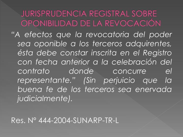 JURISPRUDENCIA REGISTRAL SOBRE OPONIBILIDAD DE LA REVOCACIÓN