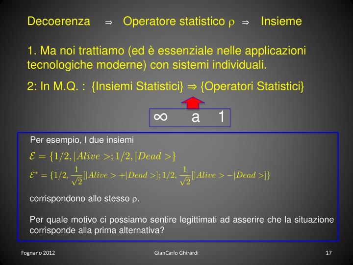 Decoerenza          Operatore statistico