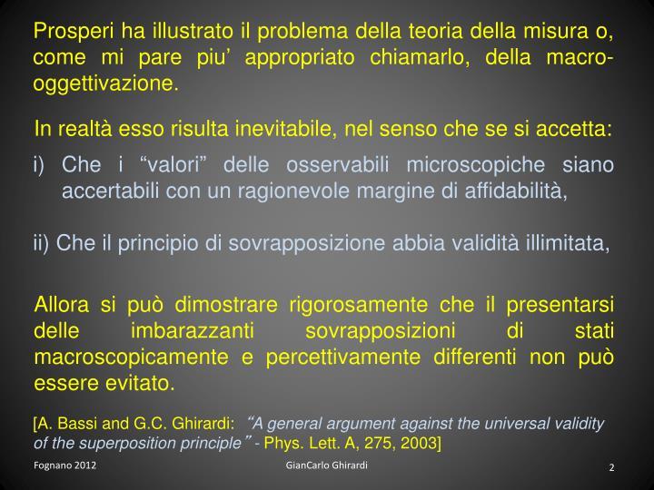 Prosperi ha illustrato il problema della teoria della misura o, come mi pare piu