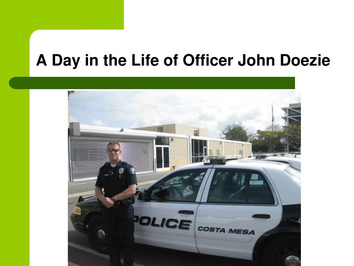A Day in the Life of Officer John Doezie