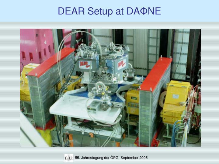DEAR Setup at DA