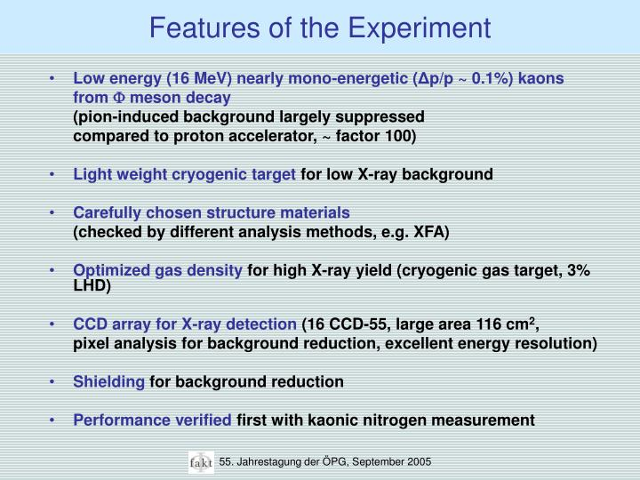 Features of the Experiment