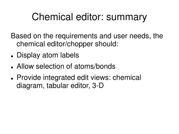 Chemical editor summary