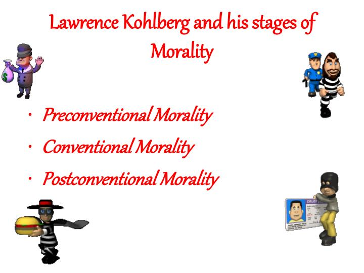 Lawrence Kohlberg and his stages of Morality
