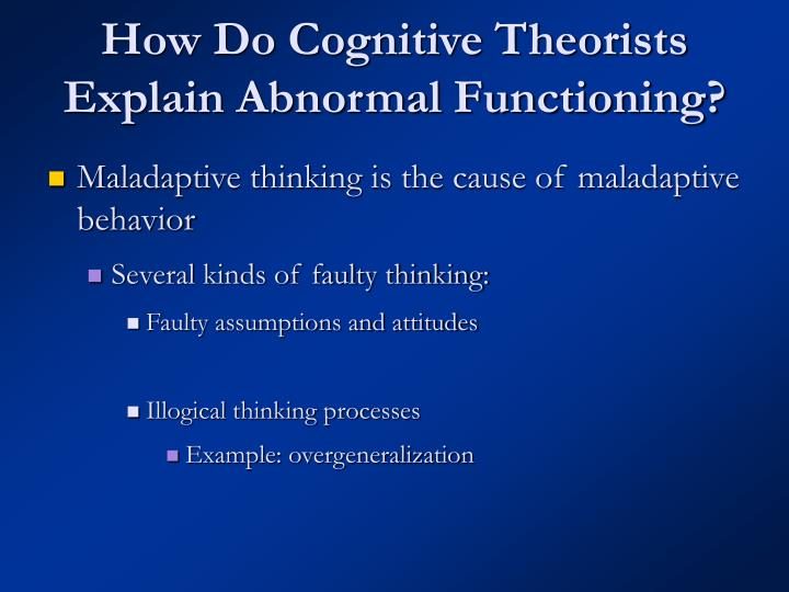 How Do Cognitive Theorists Explain Abnormal Functioning?