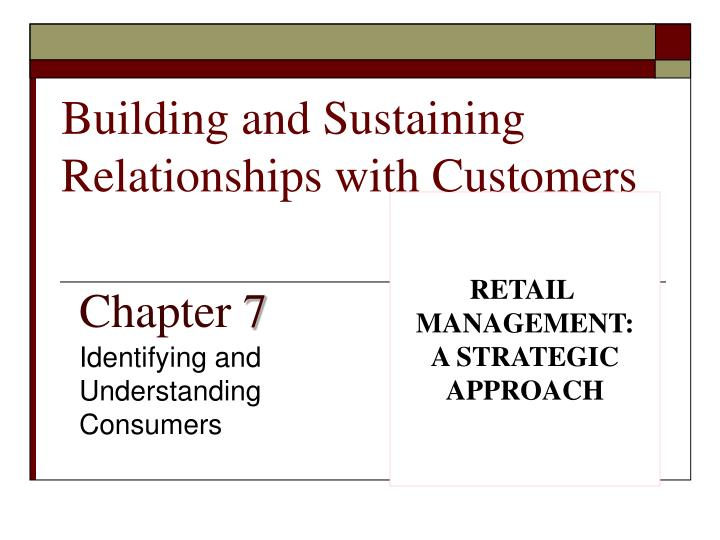 Building and Sustaining Relationships with Customers