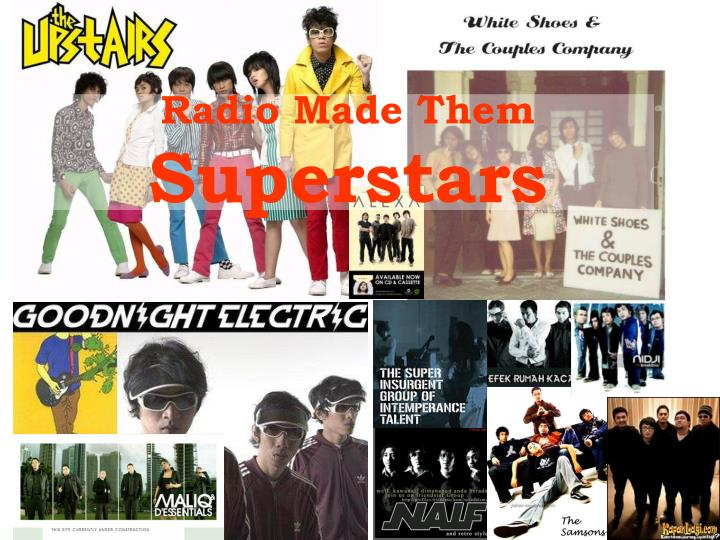 Radio made them superstars