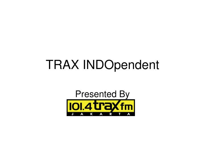 TRAX INDOpendent