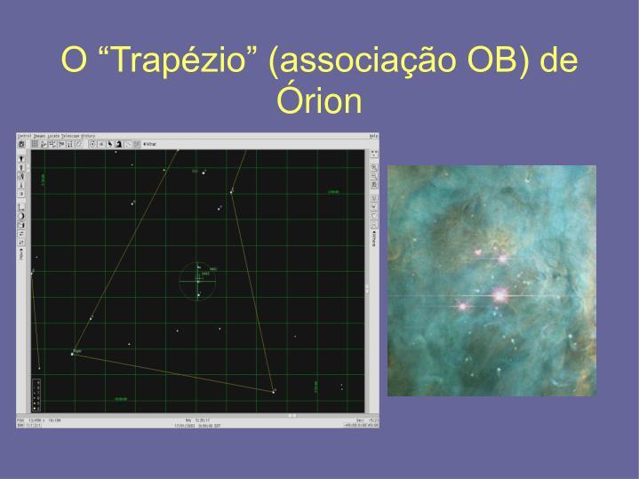 """O """"Trapézio"""" (associação OB) de Órion"""