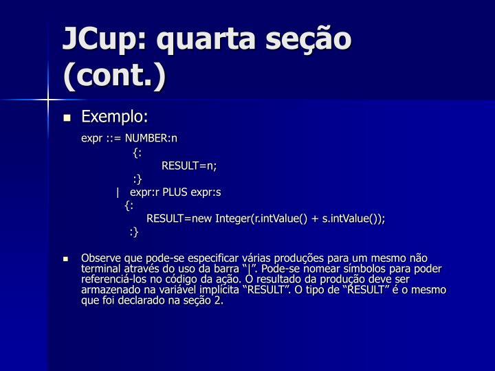JCup: quarta seção (cont.)