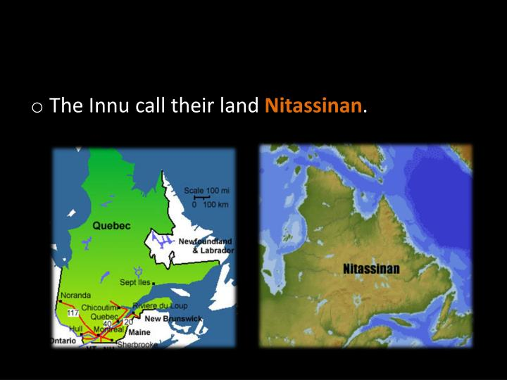 The Innu call their land