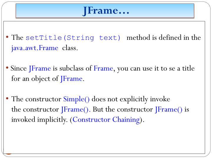 JFrame…