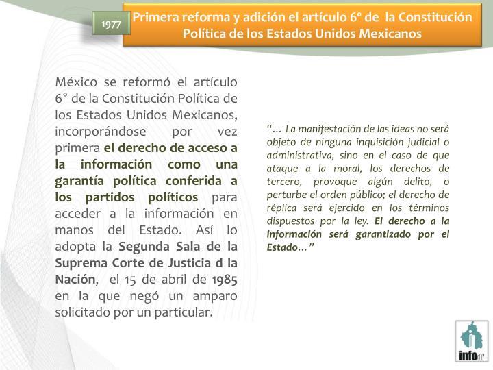 Primera reforma y adición el artículo 6º de  la Constitución Política de los Estados Unidos Mexicanos