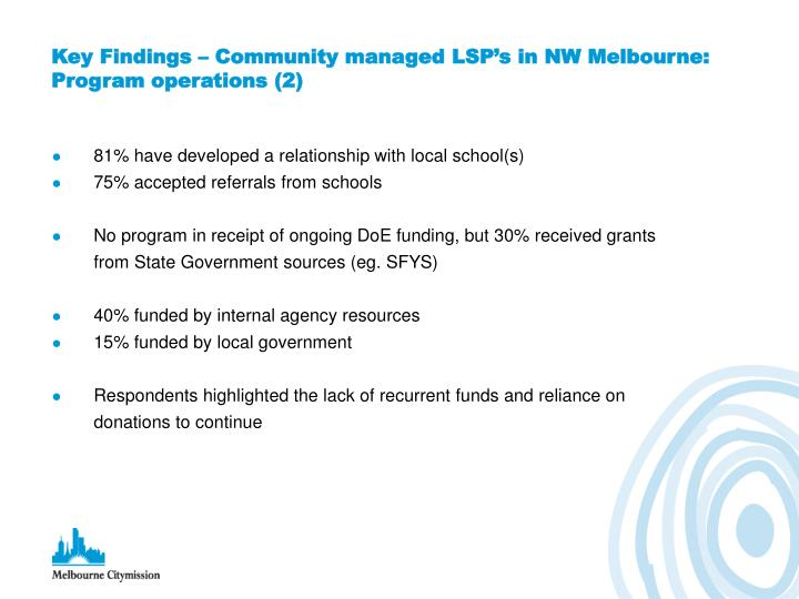 Key Findings – Community managed LSP's in NW Melbourne: Program operations (2)