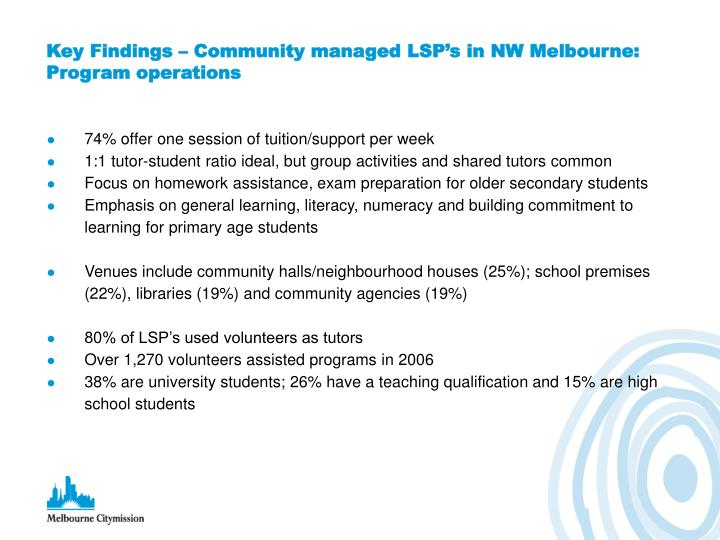 Key Findings – Community managed LSP's in NW Melbourne: Program operations