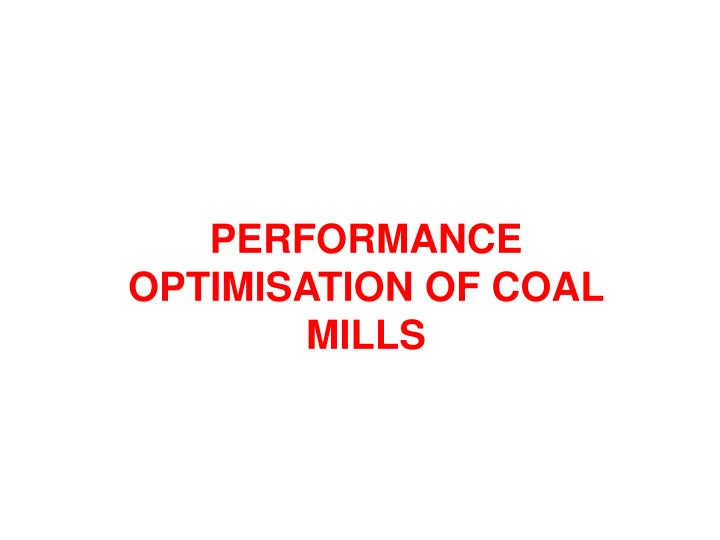 Performance optimisation of coal mills