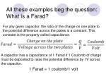 all these examples beg the question what is a farad