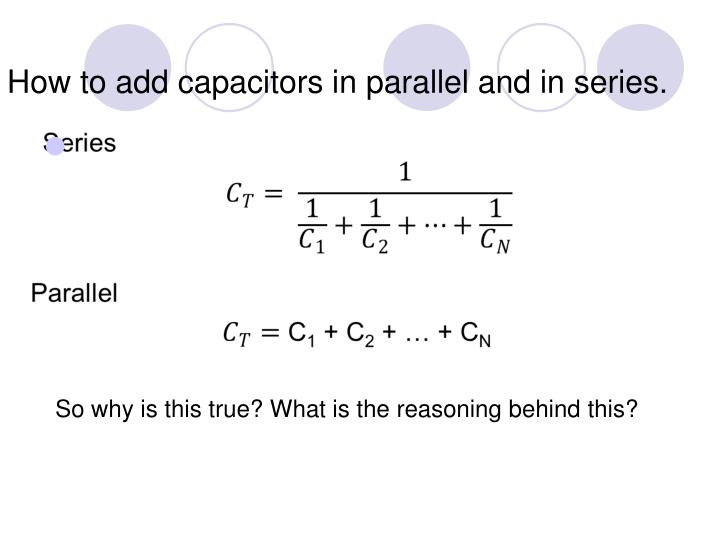 How to add capacitors in parallel and in series.