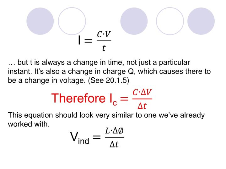 … but t is always a change in time, not just a particular instant. It's also a change in charge Q, which causes there to be a change in voltage. (See 20.1.5)