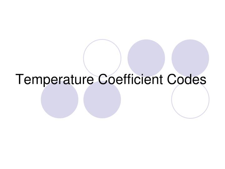 Temperature Coefficient Codes