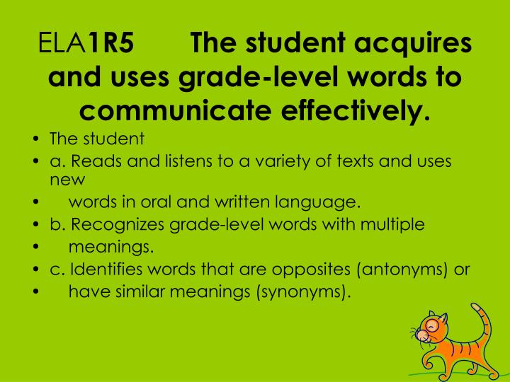 Ela 1r5 the student acquires and uses grade level words to communicate effectively
