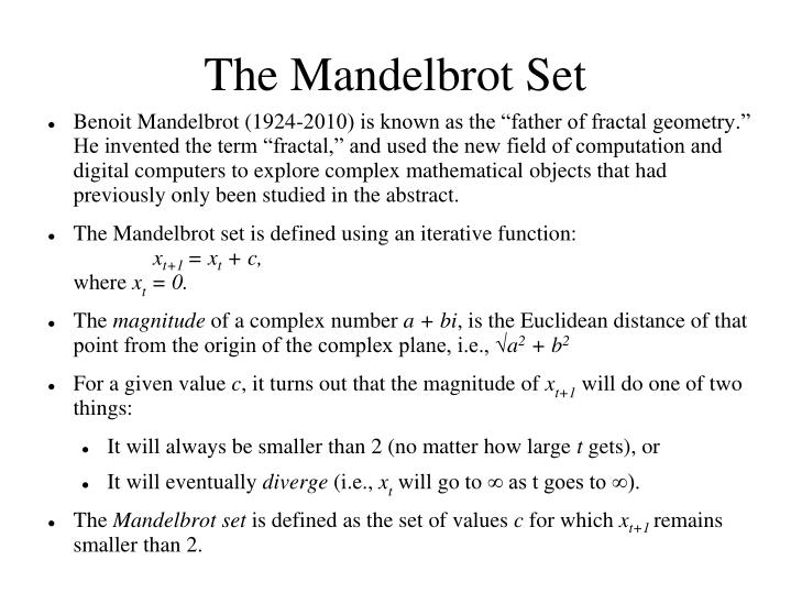 The Mandelbrot Set