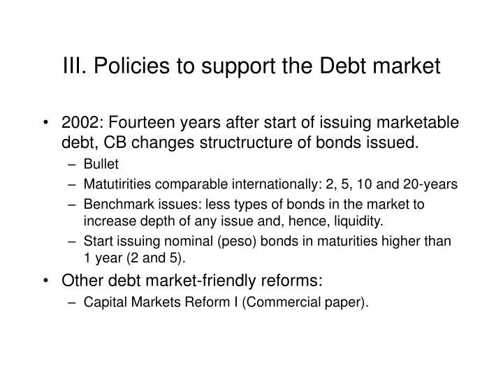 III. Policies to support the Debt market